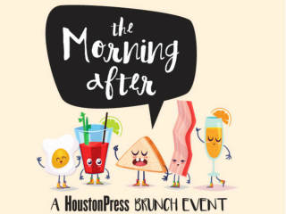 Houston Press presents The Morning After