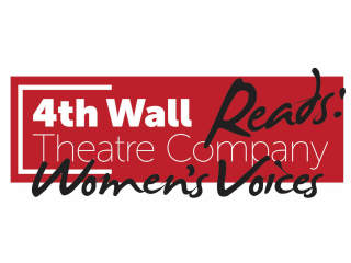 4th Wall Theatre Company presents <i>4th Wall Reads: Women's Voices</i>