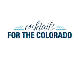 The Colorado River Alliance presents Cocktails For The Colorado