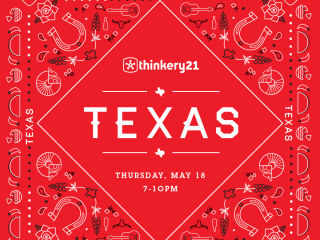 Thinkery presents Thinkery21: TEXAS