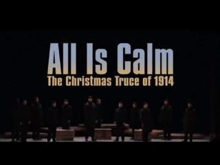 Eisemann Center presents All Is Calm: The Christmas Truce of 1914