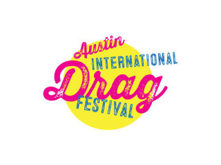 Austin International Drag Festival presents Drag at the Drive In