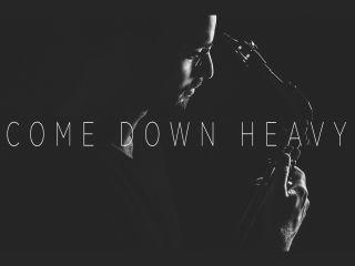 Revel presents Come Down Heavy
