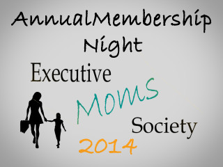 Executive Moms Society's Annual Membership Night 2014