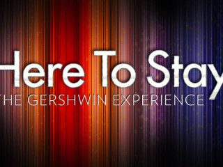 flyer for Here to Stay: The Gershwin Experience