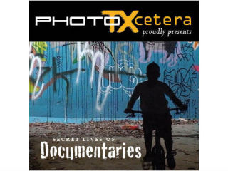 PhotoTXcetera presents Secret Lives of Documentaries