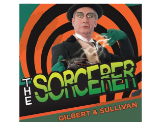 Gilbert and Sullivan Society of Houston Sneak Preview of <i>The Sorcerer</i>