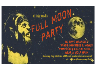 "El Big Bad hosts ""Full Moon Party"""