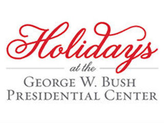 Holidays at George W. Bush Presidential Center