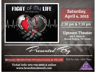 Brandi McDowell Productions presents Fight of My Life
