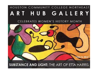 "Houston Community College Northeast Art Hub Gallery opening reception and lecture: ""Substance and Light: The Art of Etta Harris"""