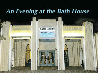 An Evening with the Bath House