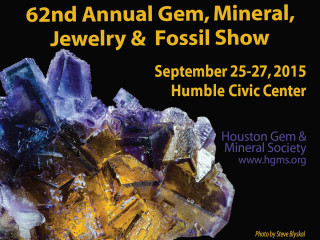 Houston Gem and Mineral Society Presents The 62nd Annual Gem, Mineral, Jewelry, and Fossil Show