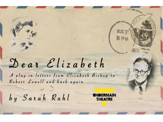 Undermain Theatre presents Dear Elizabeth