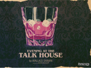 The Catastrophic Theatre presents <i>Evening at the Talk House</i>