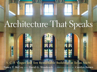 Architecture That Speaks S. C. P. Vosper and Ten Remarkable Buildings at Texas A&M