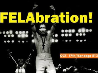 The Elevator Project: Felabration Dallas: Celebrating the Life and Legacy of Afrobeat King, Fela Kuti