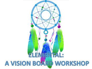 Elemental: A Vision Board Workshop