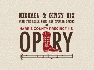 Harris County Precinct 4 Opry