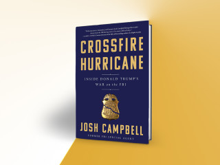 Josh Campbell: Code Name Crossfire Hurricane: The FBI Today
