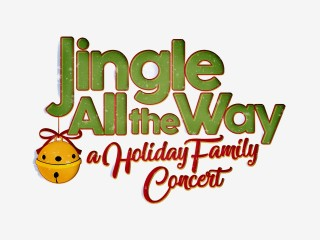 Jingle All the Way: A Holiday Family Concert