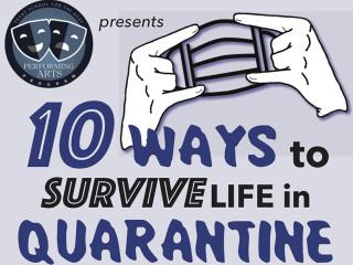 10 Ways to Survive Life in Quarantine