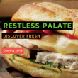 Restless Palate new restaurant