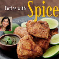 Entice with Spice: Indian Grilling with Shubhra Ramineni