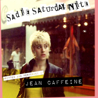 Jean Caffeine presents Sadie Saturday Nite: A Punk Rock Memoir One Woman Show