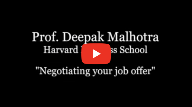 How to Negotiate Your Job Offer - Prof. Deepak Malhotra (Harvard Business School) YouTube Video