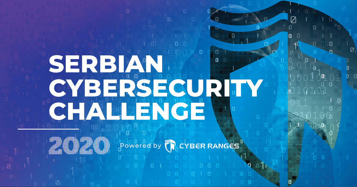 SERBIAN CYBERSECURITY CHALLENGE 2020 POWERED BY CYBER RANGES