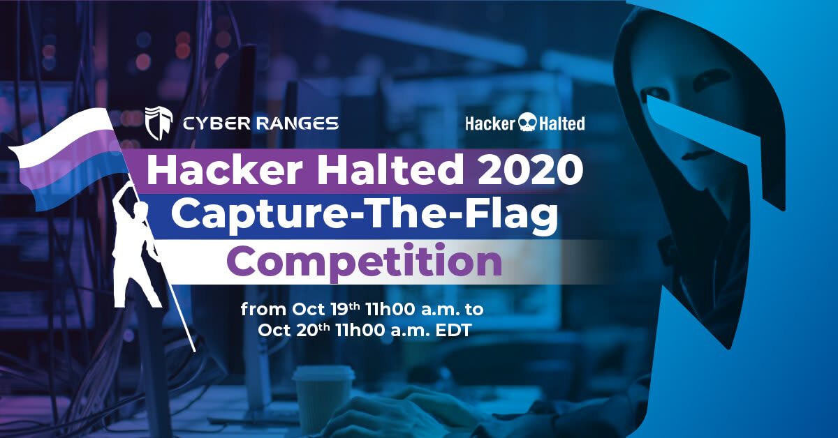 CAPTURE-THE-FLAG COMPETITION AT HACKER HALTED 2020 WITH CYBER RANGES