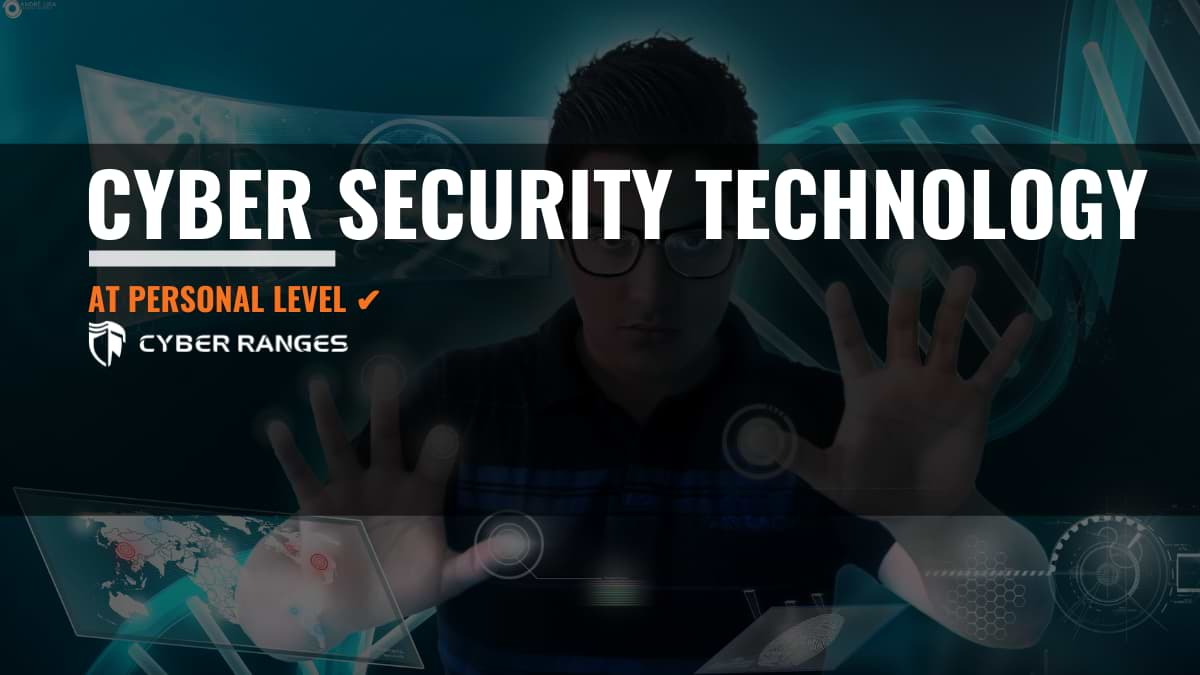 TECHNOLOGY FOR PERSONAL CYBER SECURITY