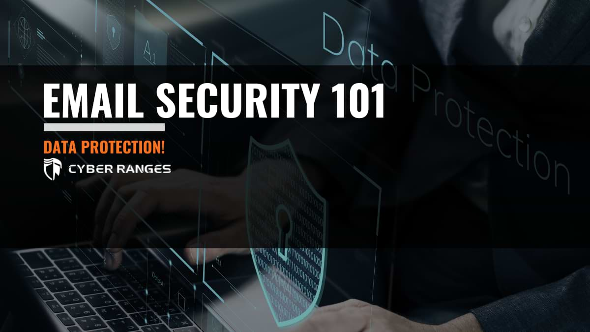 EMAIL SECURITY 101 DATA PROTECTION