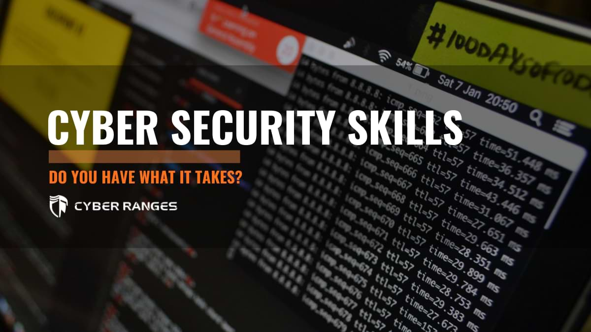 5 CYBER SECURITY SKILLS – DO YOU HAVE WHAT IT TAKES?