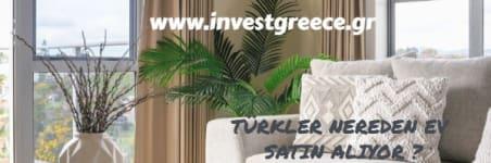 türkler yunanistan nereden ev satın alıyor nereye yatırım yapıyor