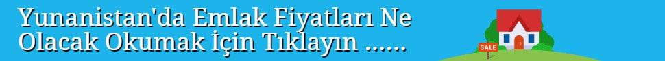 Yunanistan_emlak_piyasası_fiyatlar_ne_olacak