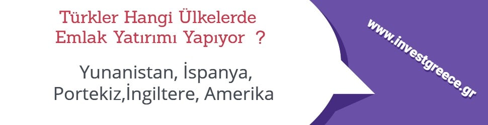 Türkler Hangi Ülkelerden Emlak Satın Alıyor ? Yunanistan İspanya Portekiz İngiltere Amerika