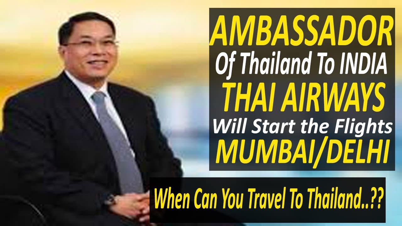 Ambassador Of Thailand To India, Talking About Travel Starting between Thailand & India And History