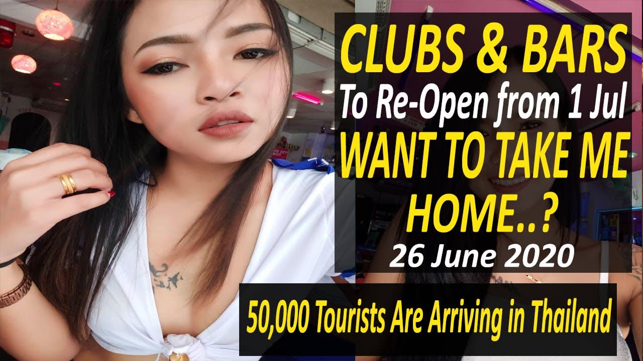 Thailand Pattaya: Clubs & Bars To Re-Open from 1 July 2020 | Now Take Thai Girl Friends Home | 26Jun