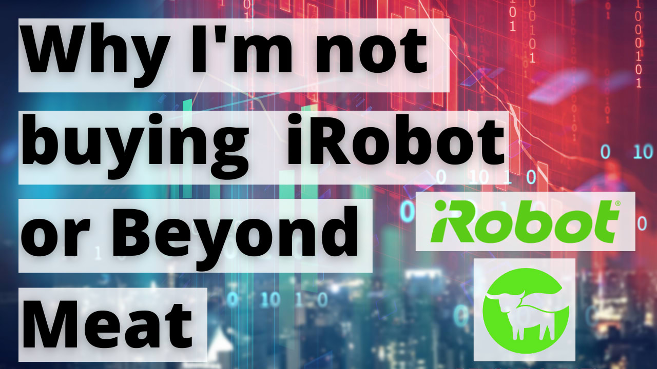 Are Beyond Meat and iRobot buys??