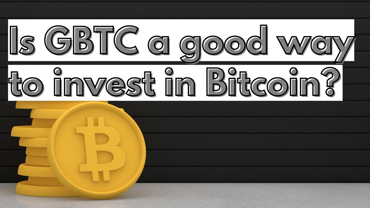 Buy Grayscale Bitcoin Trust (GBTC)?