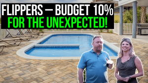"""budget for flipping house thumbnail image: text reads """"Flippers: budget 10% for the unexpected"""""""