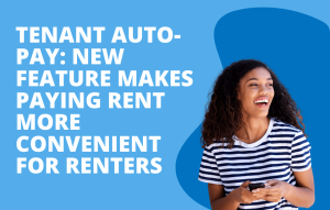 text reads: tenant auto-pay: new features makes paying rent more convenient for renters