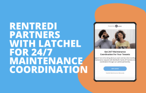 text reads: RentRedi partners with Latchel integration for 24/7 maintenance coordination