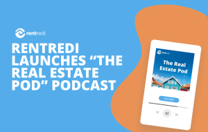 """text reads: rentredi launches """"the real estate pod"""" podcast"""
