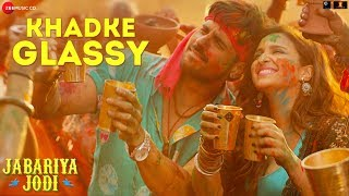 Khadke Glassy – Yo Yo Honey Singh – Ashok Mastie –  Jabariya Jodi Video Song HD Download
