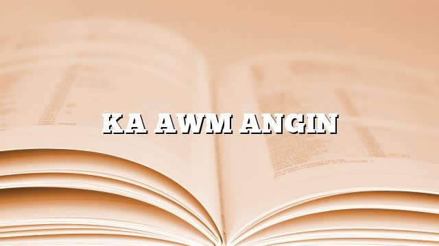 KA AWM ANGIN