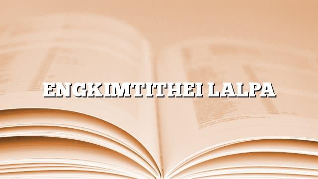 ENGKIMTITHEI LALPA