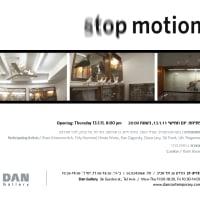 Stop Motion - Art Exhibition in Dan Gallery